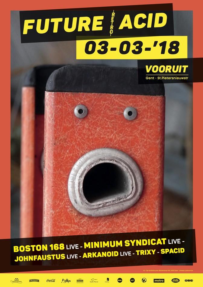 Future Acid - Sat 03-03-18, Kunstencentrum Vooruit